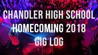 CHANDLER HIGH SCHOOL HOMECOMING 2018 GIG LOG
