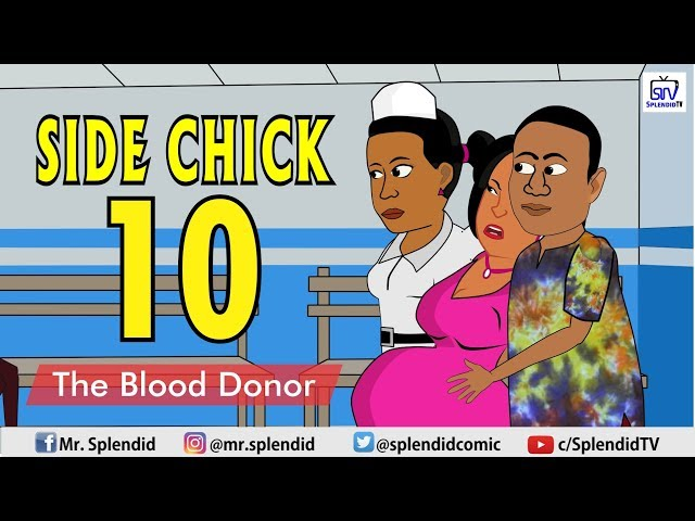 SIDE CHICK PART10, THE BLOOD DONOR