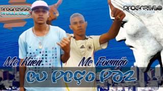 MC's KUEN & FORMÃO - EU PEÇO PAZ - DJ RUST - LANÇAMENTO 2014 / Progresso Produções