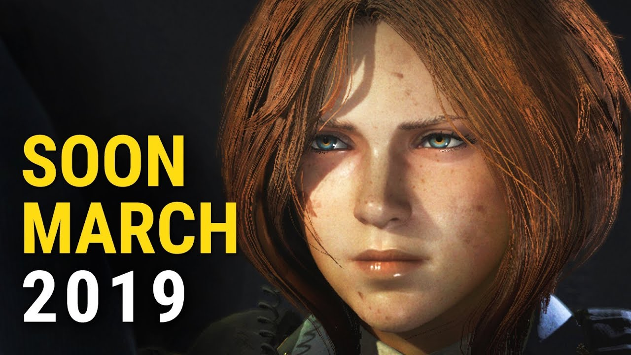 Top 25 Upcoming Games Of March 2019 On Pc Ps4 Switch