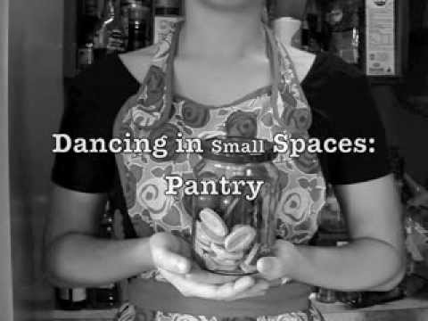 Dancing in Small Spaces  Pantry