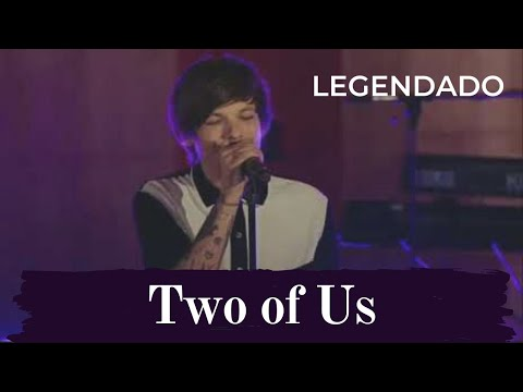 Louis Tomlinson - Two Of Us | AO VIVO [Legendado - PT-BR]