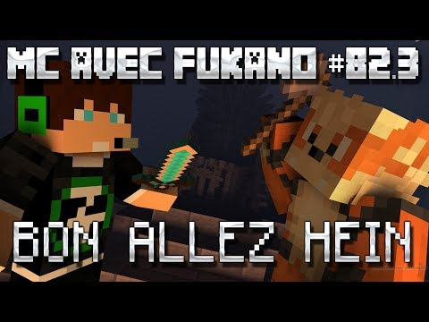 MC avec Fukano #82.3 : BON ALLEZ HEIN