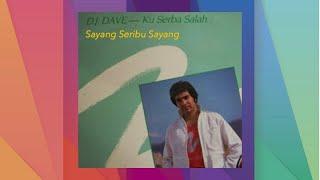 Sayang Seribu Sayang - D J Dave (Official Audio)