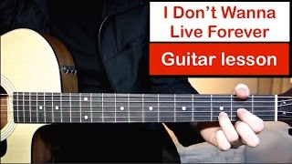 I Don't Wanna Live Forever - Zayn Taylor Swift | Guitar Lesson (Tutorial) How to play Chords