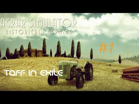 Taff in Exile's Lets Play Agricultural Simulator Historical Farming!