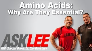 Amino Acids - Why Are They Essential? - With Lee Labrada and Dr Dan