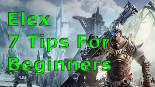 [Elex] 7 Things Beginners Should Know About Elex