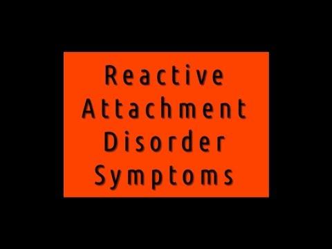 Reactive Attachment Disorder •SYMPTOMS•