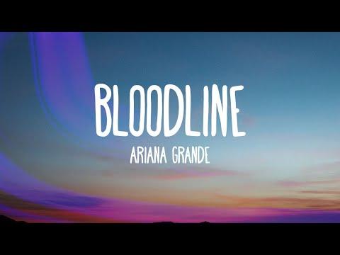 Ariana Grande - Bloodline (Lyrics)