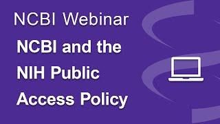 Webinar: NCBI and the NIH Public Access Policy