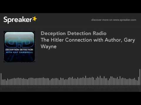 The Hitler Connection with Author, Gary Wayne