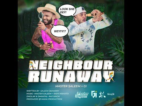 Neighbour Runaway by Master Saleem ft GI