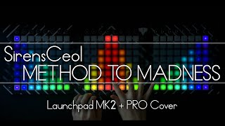 SirensCeol - Method To Madness // Triple Launchpad Cover
