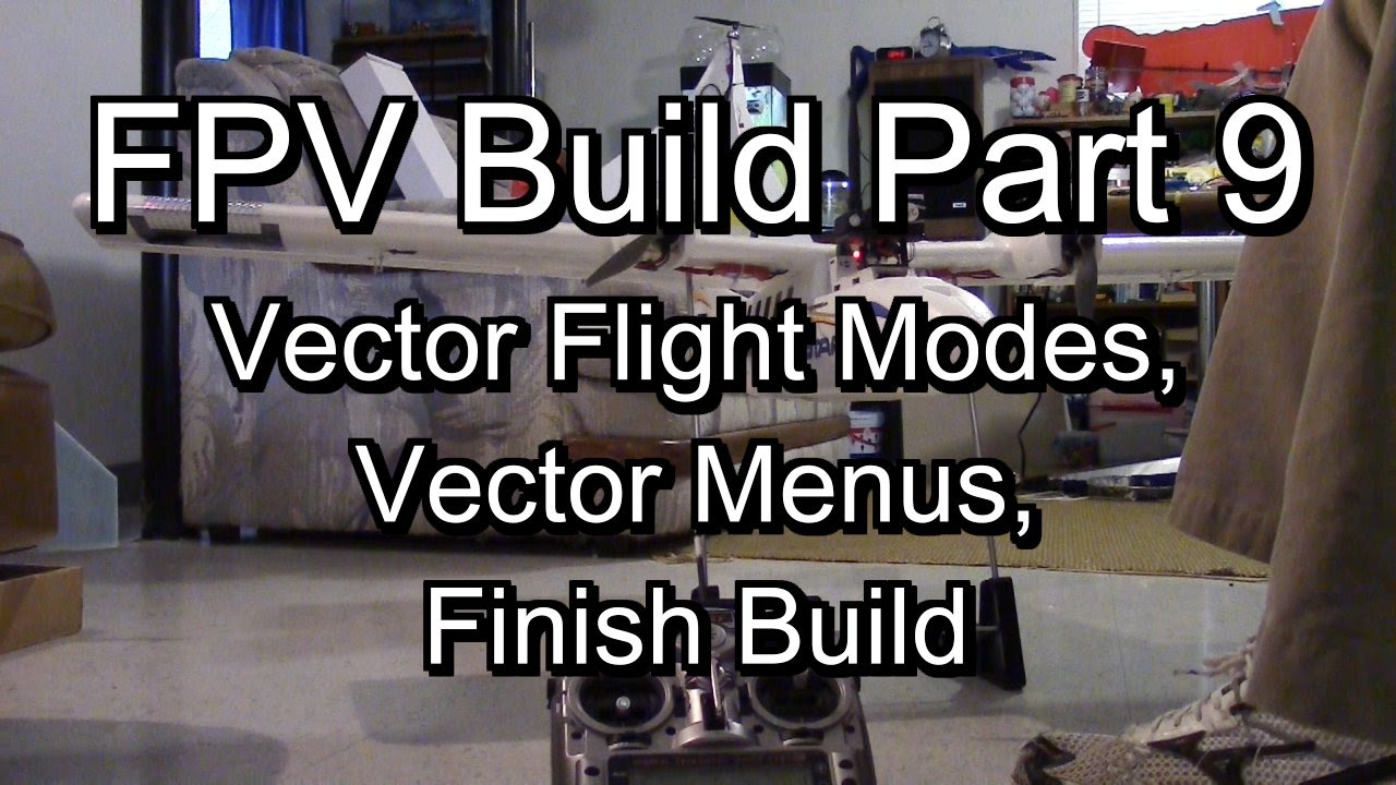 Vector OSD FC Flight Modes, Menus, Finish Plane - FPV Build Part 9 ...
