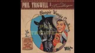 Phil Trigwell & Los Bandhagos - No Good Lover.