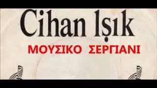 CİHAN IŞIK  -   KONYANIN MERAMI