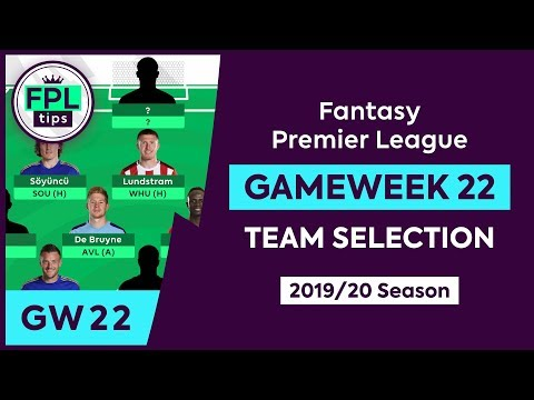 GW22: FPL TEAM SELECTION | Gameweek 22 | Fantasy Premier League Tips 2019/20