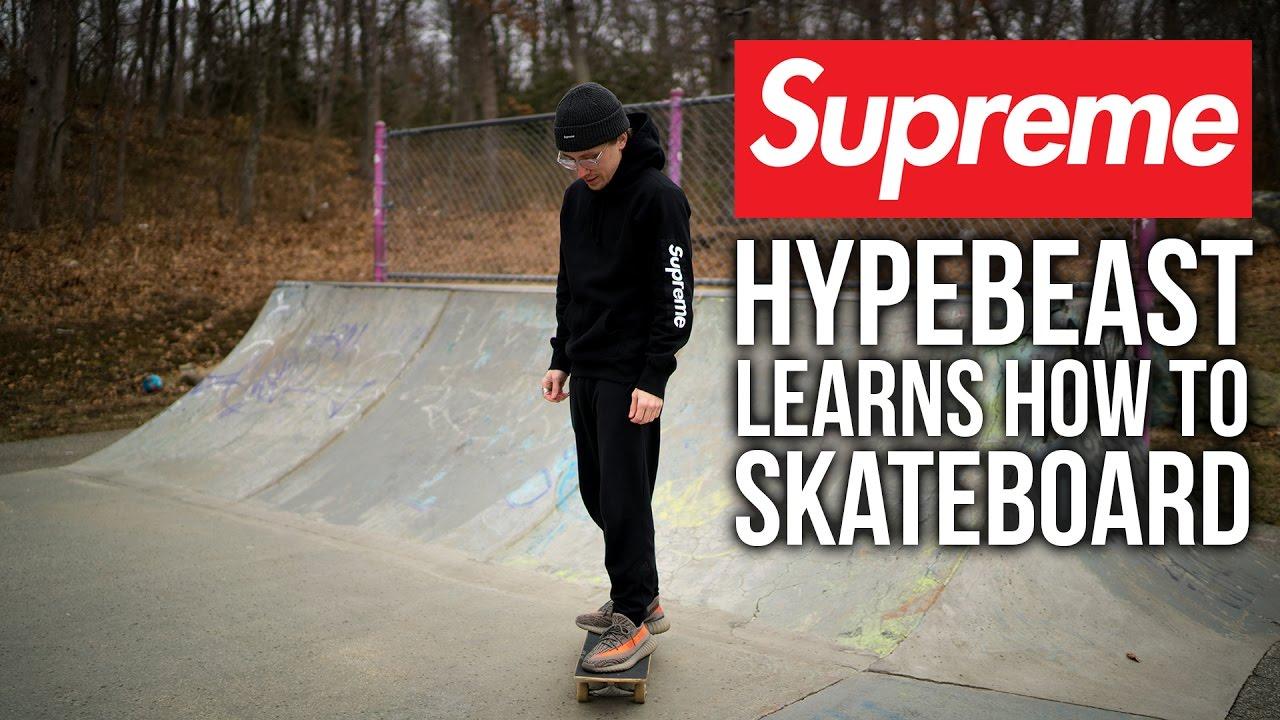 07a784e51c54 SUPREME HYPEBEAST Learns To Skateboard
