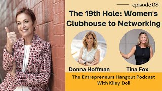 The 19th Hole: Women's Clubhouse to Networking