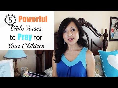 Powerful Bible Verses To Pray For Your Children