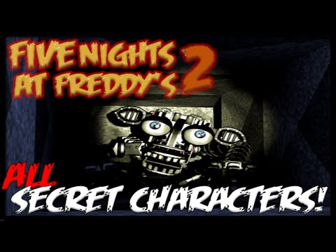 Five Nights at Freddy's 2 - ALL SECRET CHARACTERS! (Shadow Freddy, Balloon Girl & More!)