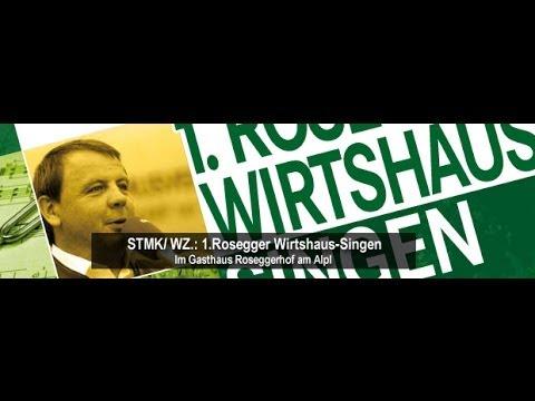 1.Rosegger Wirtshaus-Singen auf dem Alpl im GH Roseggerhof