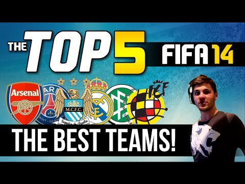 FIFA 14 | TOP 5 | The Best Teams In FIFA 14!