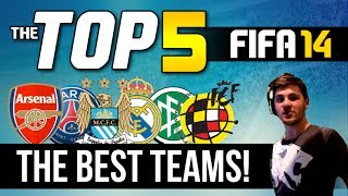 FIFA 14 TOP 5 The Best Teams In FIFA 14