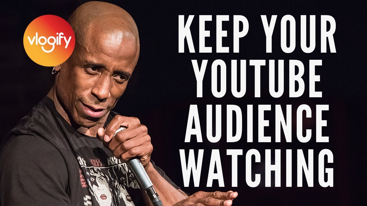 How to Keep Your YouTube Audience Watching