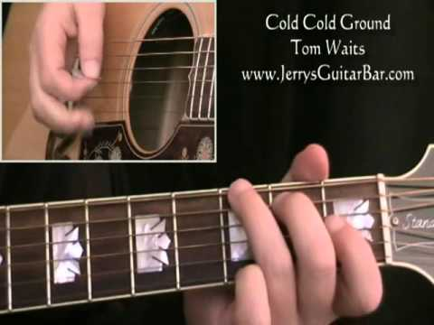 How To Play Tom Waits Cold Cold Ground (full lesson)
