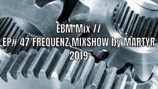 FREQUENZ MIXSHOW 47 with DJ NEKROTIQUE // EBM Mix // NEW MUSIC 2019!