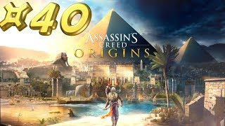 Assassin's Creed Origins - Let's Play #40 [FR]