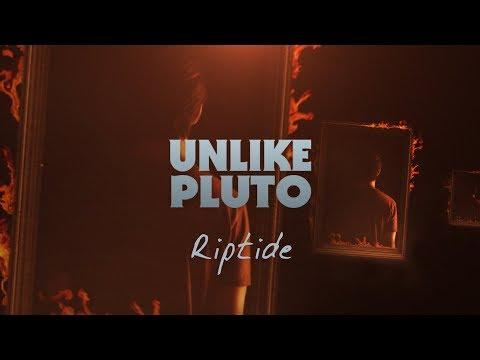 Unlike Pluto - Riptide (Pluto Tapes)