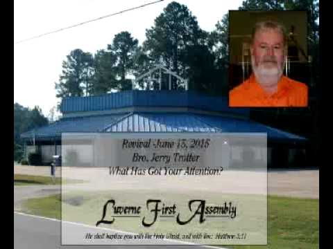 LFA - Revival Services- Bro Jerry Trotter - What's got your attention? June 15, 2015