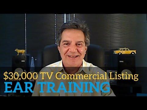 Ear Training: $30,000 TV Commercial Listing