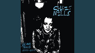 Watch Chris Mills Heavy Years video