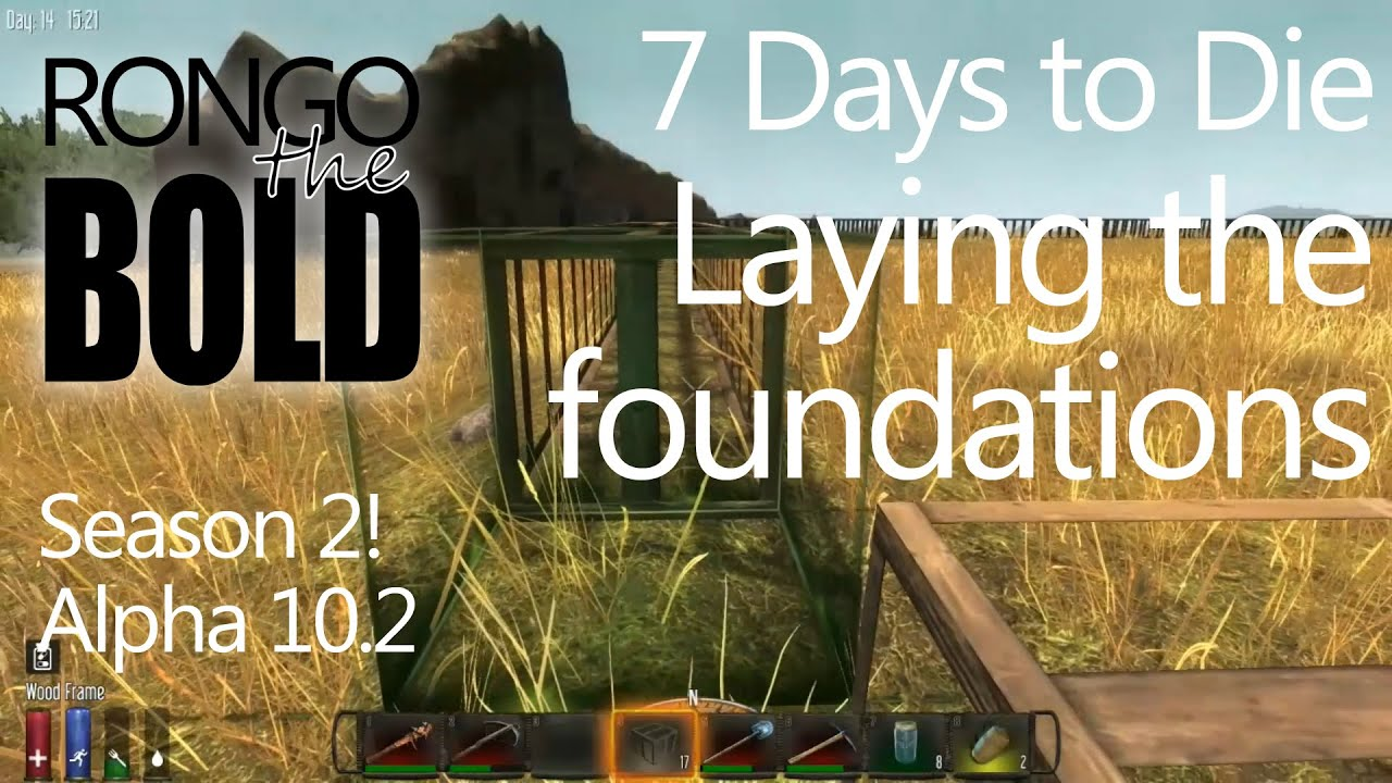 Let s play 7 days to die season 2 episode 15 quot laying the