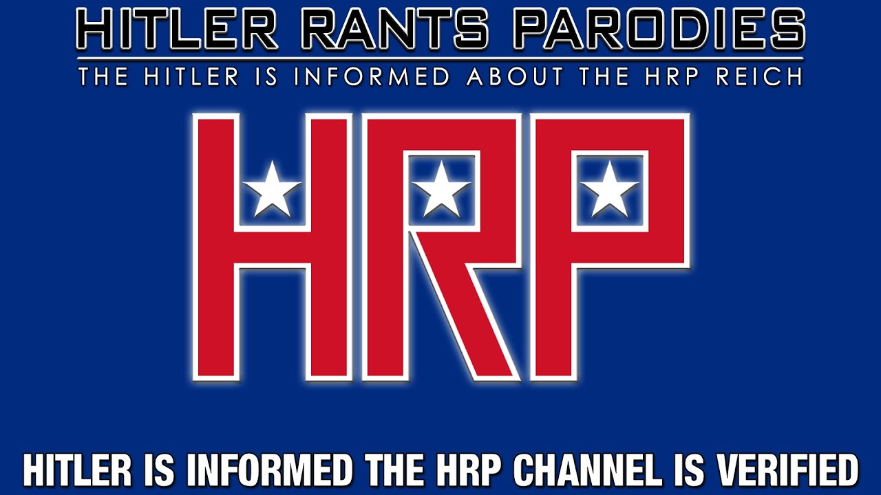 Hitler is informed the HRP Channel is verified