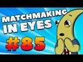 CS:GO - MatchMaking in Eyes #85