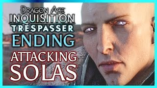 Dragon Age Inquisition ► TRESPASSER ENDING - Attack Solas and Keep the Inquisition Intact