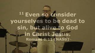 """Romans 6:1-11 """"Baptized into Death and Life"""""""