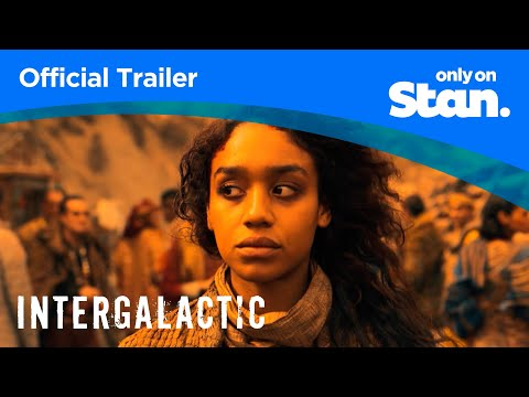 Intergalactic   OFFICIAL TRAILER   Only on Stan.