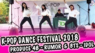 [LIVE: K-POP DANCE FESTIVAL 2018] PRODUCE 48 - RUMOR & BTS 방탄소년단 - IDOL [YOURS TRULY]
