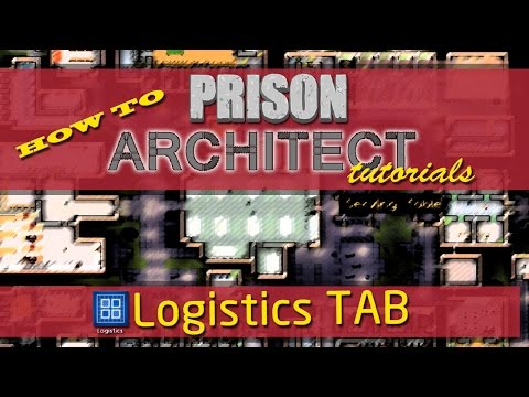 Logistics Tab - Prison Architect Tutorials - How to Assign Labor, Food and Laundry & what they Mean