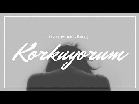 LYRICS | Özlem Akgüneş ft. Efraim Genç - Korkuyorum