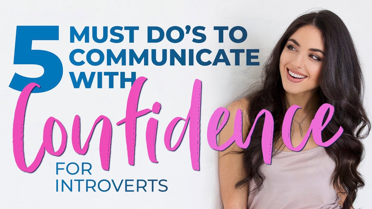 Ep. 26 | To Communicate with Confidence, DO THESE 5 THINGS! (for Introverts)