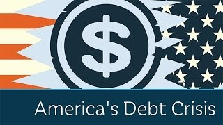 America's Debt Crisis Explained