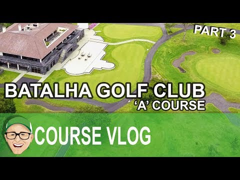 Batalha Golf Club - 'A' Course Part 3