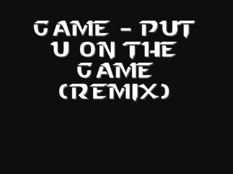 Game - Put U On The Game (Remix)